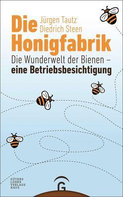 Die Honigfabrik von Steen,  Diedrich, Tautz,  Jürgen