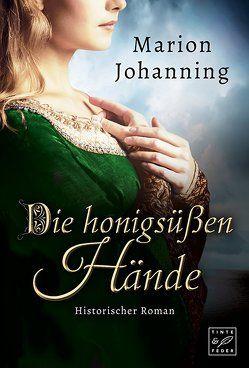 Die honigsüßen Hände von Johanning,  Marion