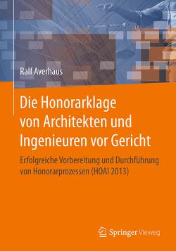 Die Honorarklage von Architekten und Ingenieuren vor Gericht von Averhaus,  Ralf