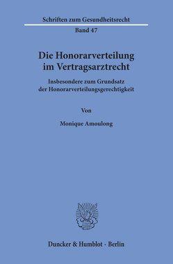 Die Honorarverteilung im Vertragsarztrecht. von Amoulong,  Monique