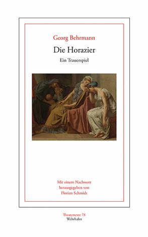Die Horazier von Behrmann,  Georg, Schmidt,  Florian