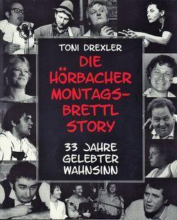 Die Hörbacher Montagsbrettl-Story von Drexler,  Toni