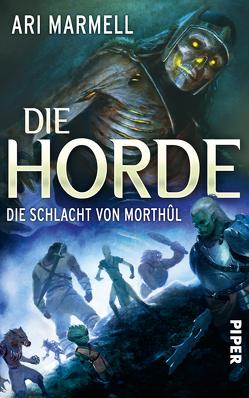 Die Horde – Die Schlacht von Morthûl von Brandhorst,  Andreas, Marmell,  Ari