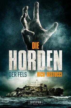 Die Horden: Der Fels von Restucci,  Rich, Schiffmann,  Andreas