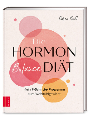 Die Hormon-Balance-Diät von Kieß,  Rabea