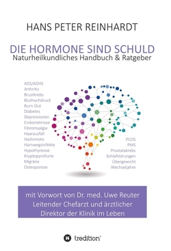 Die Hormone sind schuld! von Reinhardt,  Hans Peter