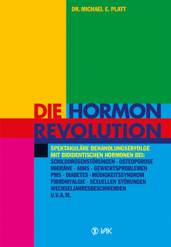 Die Hormonrevolution von Armbruster,  Jochen, Platt,  Michael E