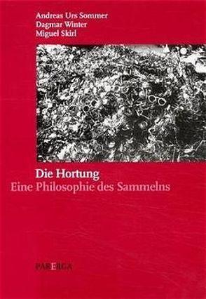 Die Hortung von Skirl,  Miguel, Sommer,  Andreas U, Winter,  Dagmar