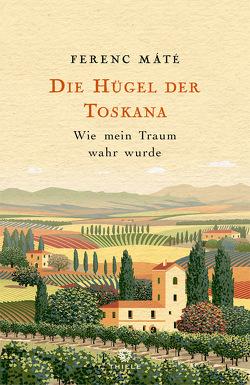 Die Hügel der Toskana von Máté,  Ferenc
