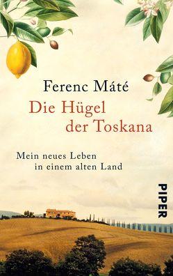 Die Hügel der Toskana von Bauer,  Martin, Máté,  Ferenc, Paxmann,  Christine