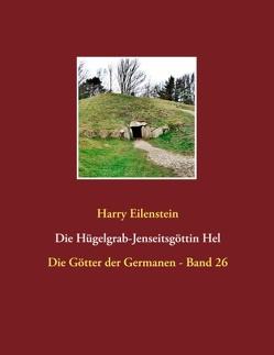 Die Hügelgrab-Jenseitsgöttin Hel von Eilenstein,  Harry