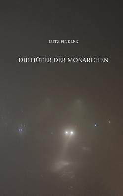 Die Hüter der Monarchen von Finkler,  Lutz