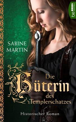 Die Hüterin des Templerschatzes von Martin,  Sabine