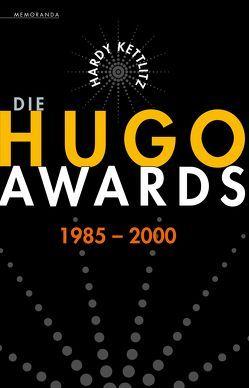 Die Hugo Awards 1985-2000 von Kettlitz,  Hardy