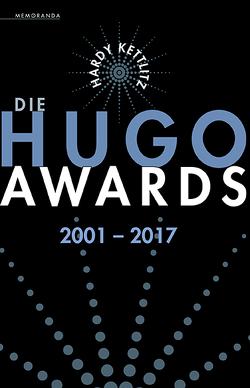 Die Hugo Awards 2001 – 2017 von Kettlitz,  Hardy