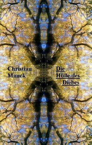 Die Hülle des Diebes von Mauck,  Christian