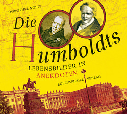 Die Humboldts von Nolte,  Dorothee, Sonderegger,  Paul