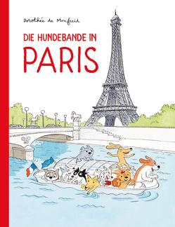 Die Hundebande in Paris von de Monfreid,  Dorothée, Ulrich,  Pröfrock