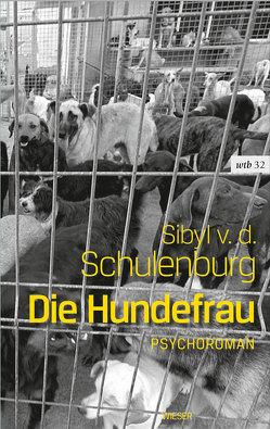 Die Hundefrau von Schön,  Nina Tamara, Schulenburg,  Sibyl von der