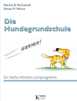 Die Hundegrundschule von McConnell,  Patricia B, Moore,  Aimee M