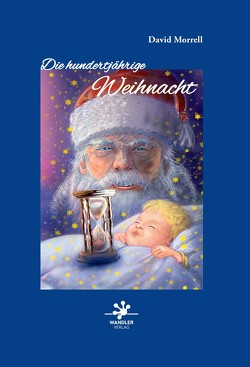 Die hundertjährige Weihnacht von Morrell,  David