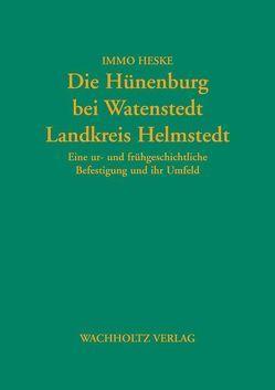 Die Hünenburg bei Watenstedt, Landkreis Helmstedt von Heske,  Immo