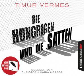 Die Hungrigen und die Satten von Herbst,  Christoph Maria, Sawatzki,  Andrea, Vermes,  Timur