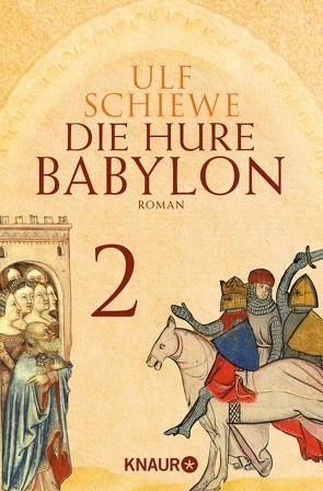 Die Hure Babylon 2 von Schiewe,  Ulf