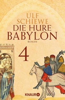 Die Hure Babylon 4 von Schiewe,  Ulf