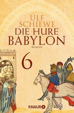 Die Hure Babylon 6 von Schiewe,  Ulf