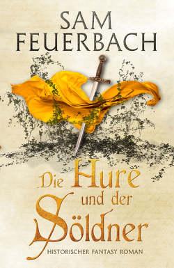 Die Hure und der Söldner von Feuerbach,  Sam