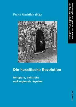 Die hussitische Revolution von Machilek,  Franz
