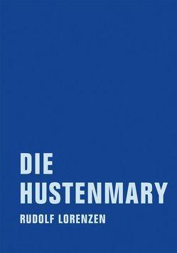 Die Hustenmary von Lorenzen,  Rudolf