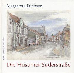 Die Husumer Süderstrasse von Erichsen,  Margareta, Hielmcrone,  Ulf von, Kahrmann,  Klaus O, Kühnast,  Gerd