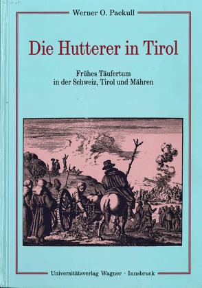 Die Hutterer von Packull,  Werner O., von Schlachta,  Astrid