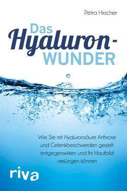 Das Hyaluronwunder von Hirscher,  Petra