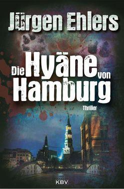 Die Hyäne von Hamburg von Ehlers,  Jürgen