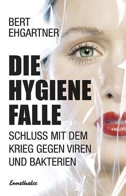 Die Hygienefalle von Ehgartner,  Bert