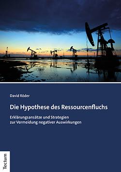 Die Hypothese des Ressourcenfluchs von Röder,  David