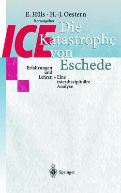 Die ICE-Katastrophe von Eschede von Hüls,  E., Oestern,  Hans-Joerg