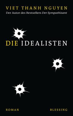 Die Idealisten von Mueller,  Wolfgang, Nguyen,  Viet Thanh