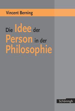 Die Idee der Person in der Philosophie von Berning,  Vincent