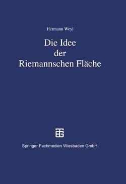 Die Idee der Riemannschen Fläche von Remmert,  Reinhold, Weyl,  Hermann