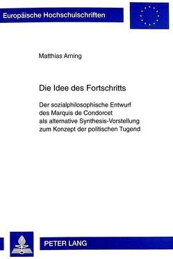Die Idee des Fortschritts von Arning,  Matthias