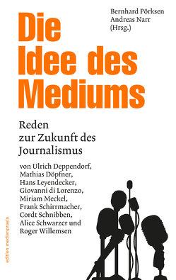 Die Idee des Mediums von Narr,  Andreas, Pörksen,  Bernhard