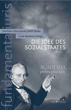 Die Idee des Sozialstaates von Klesczewski,  Diethelm, Müller,  Steffi, Neuhaus,  Frank