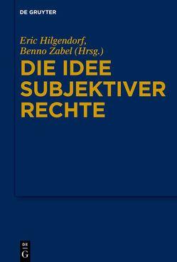Die Idee subjektiver Rechte von Hilgendorf,  Eric, Zabel,  Benno