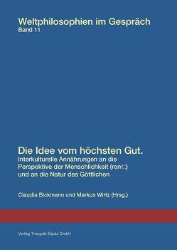 Die Idee vom höchsten Gut. von Bickmann,  Claudia, Bohde,  Florian, Burkert,  Viktoria, Hiob,  Dominik, Wirtz,  Markus