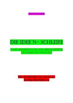 Die Ideen- Schleife von Friedrich,  Jens Thino