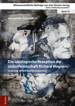 Die ideologische Rezeption der Judenfeindschaft Richard Wagners von Schmidt,  Alexander